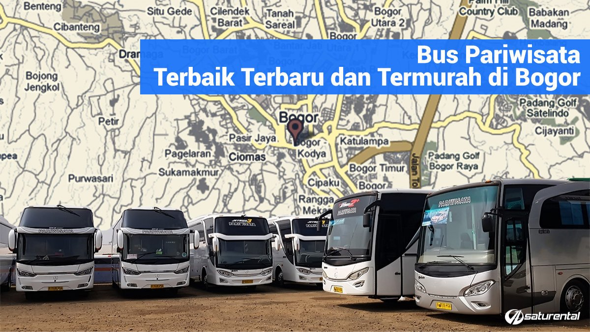 saturental - bus pariwisata terbaik terbaru termurah bogor